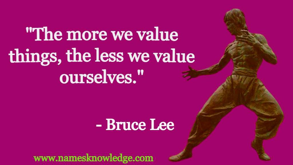 """""""The more we value things, the less we value ourselves."""""""