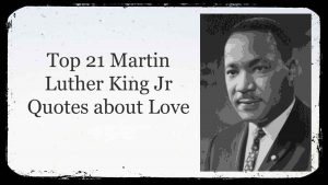 Top 21 Martin Luther King Jr Quotes about Love