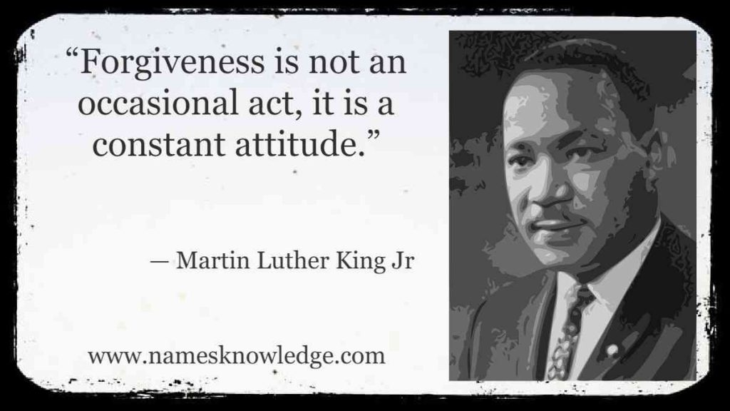 """Martin Luther King Jr Quotes about Love - """"Forgiveness is not an occasional act, it is a constant attitude."""""""