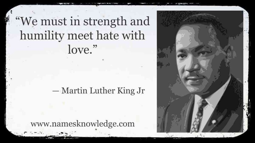 """""""We must in strength and humility meet hate with love."""""""