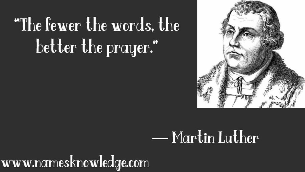 """""""The fewer the words, the better the prayer."""""""