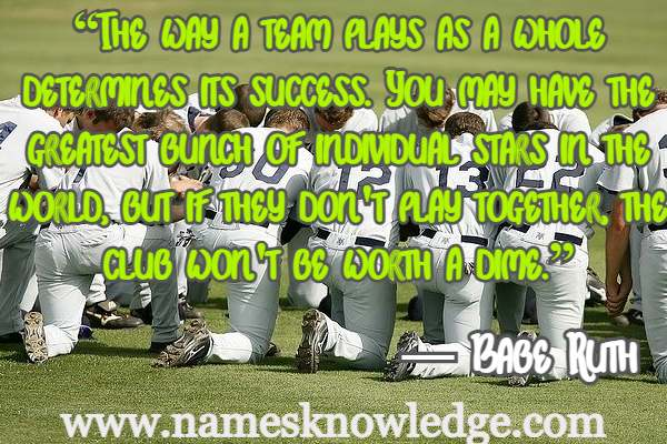 """Quotes of Babe Ruth - """"The way a team plays"""