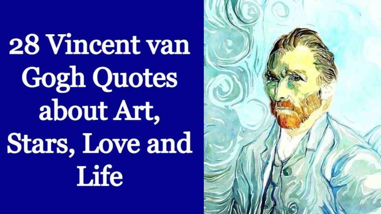 28 Vincent van Gogh Quotes about Art, Stars, Love and Life