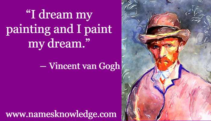 Famous Quotes of Vincent van Gogh