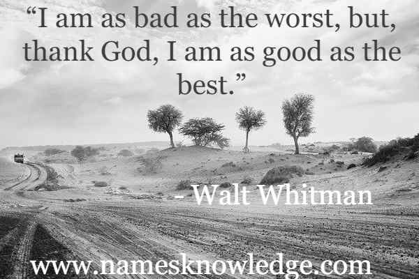"""""""I am as bad as the worst, but, thank God, I am as good as the best."""""""