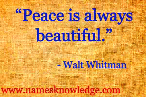 Walt Whitman Quotes - Peace is always beautiful.