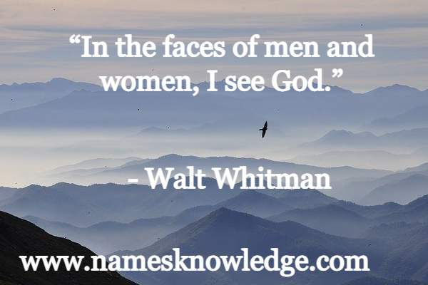 """Walt Whitman Quotes - """"In the faces of men and women, I see God."""""""