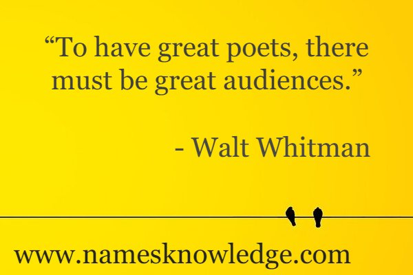 """""""To have great poets, there must be great audiences."""""""