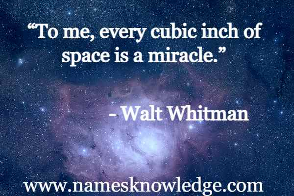 """""""To me, every cubic inch of space is a miracle."""""""