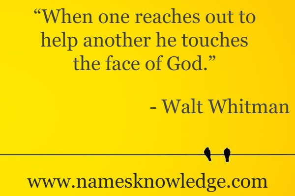 """Walt Whitman Quotes - """"When one reaches out to help another he touches the face of God."""""""